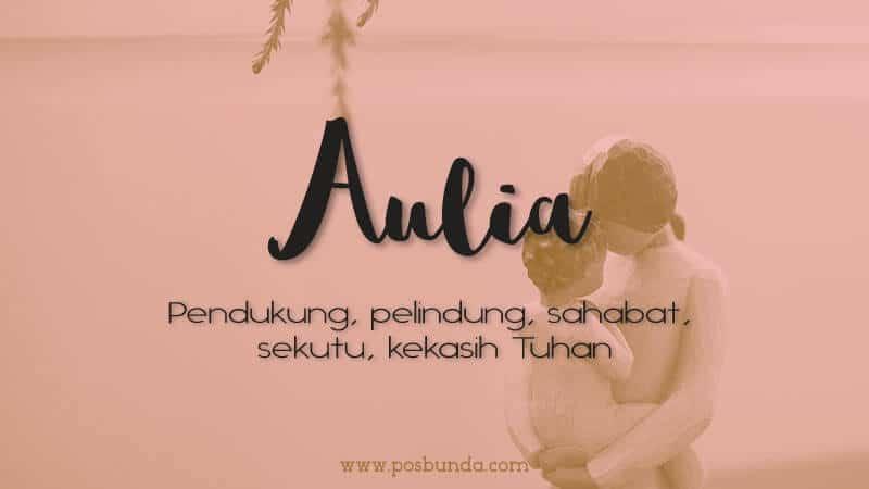 Arti Nama Aulia - Aulia