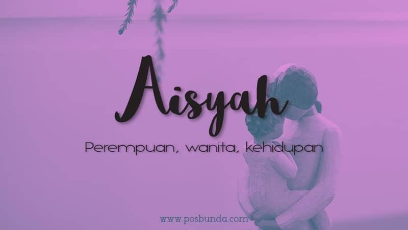 Arti Nama Aisyah - Aisyah