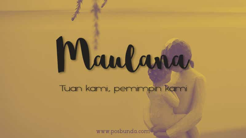 Arti Nama Maulana - Maulana
