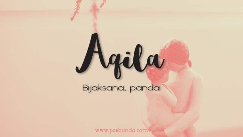 Arti Nama Aqila - Aqila