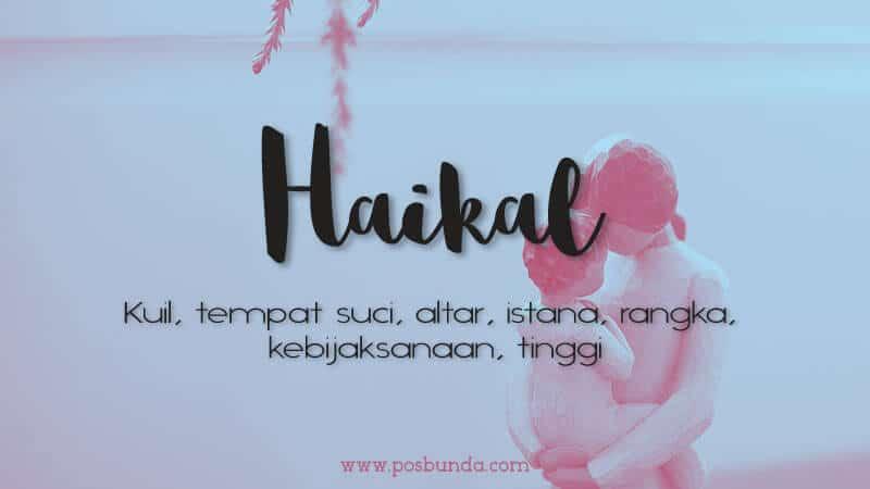 Arti Nama Haikal - Haikal