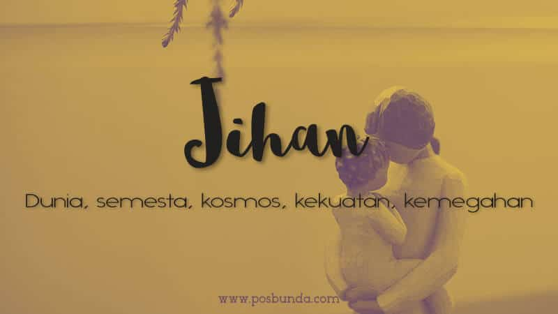 Arti Nama Jihan - Jihan