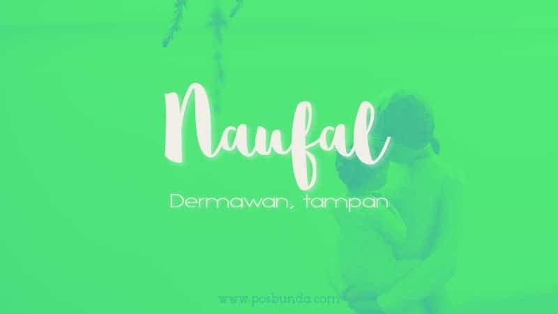 Arti Nama Naufal - Naufal