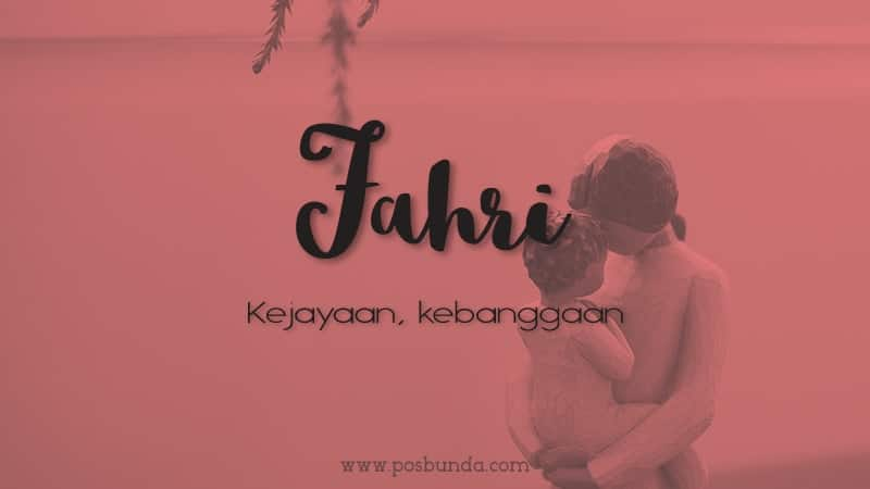 Arti Nama Fahri - Fahri