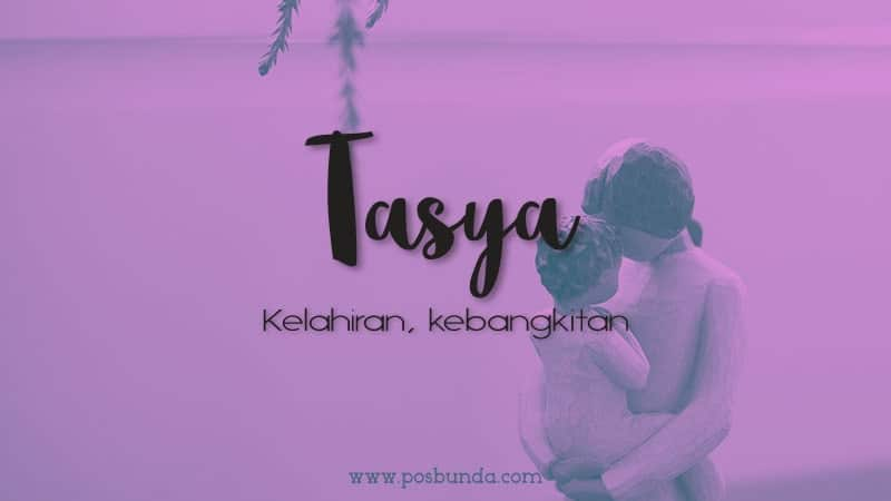 Arti Nama Tasya - Tasya