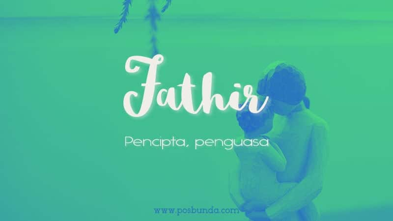 Arti Nama Fathir - Fathir
