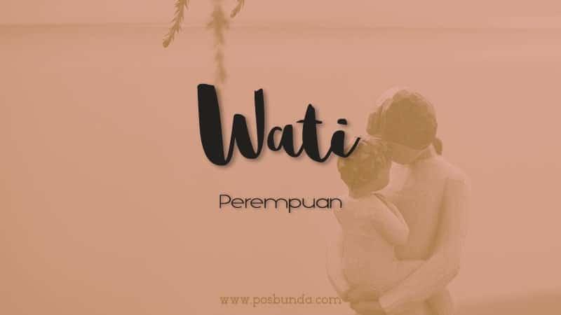 Arti Nama Wati -Wati