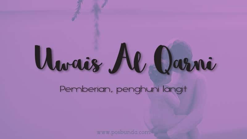 Arti Nama Uwais - Uwais Al Qarni
