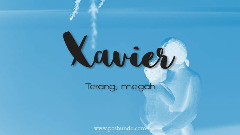 Arti Nama Xavier - Xavier