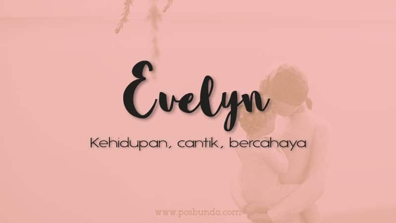 Arti Nama Evelyn - Evelyn