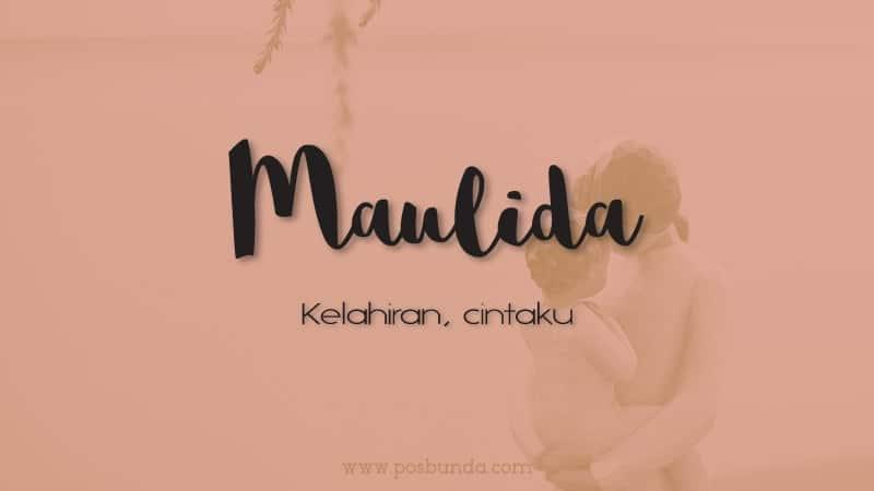 Arti Nama Maulida - Maulida