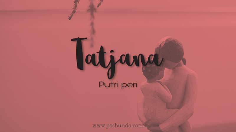 Arti Nama Tatjana - Tatjana