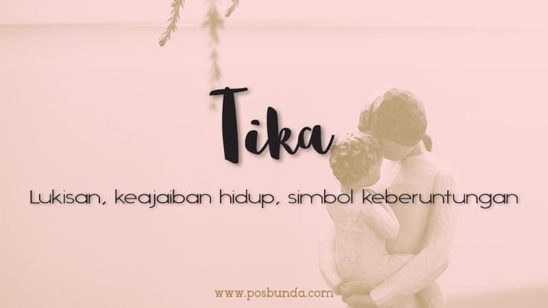 Arti Nama Tika - Tika