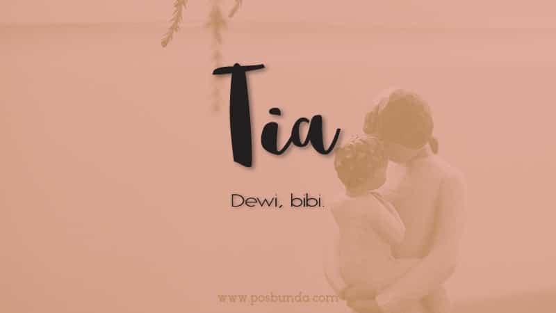 Arti Nama Tia - Tia