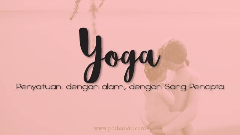 Arti Nama Yoga -Yoga