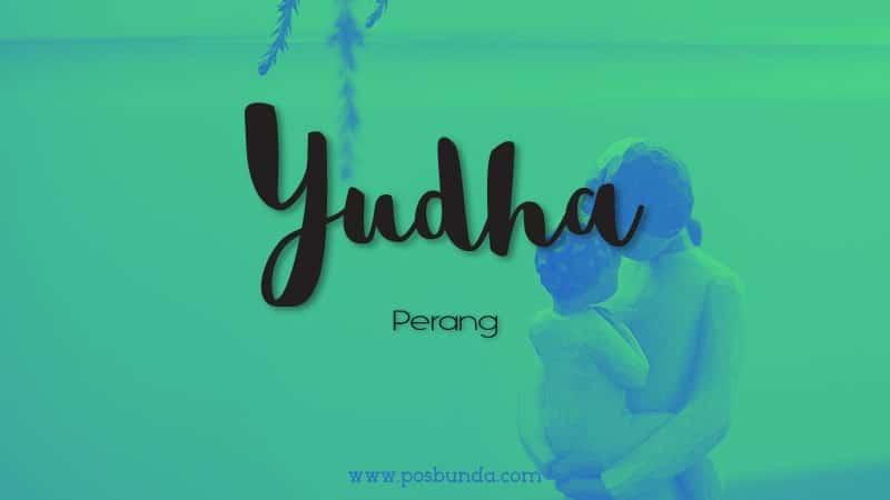 Arti Nama Yudha - Yudha