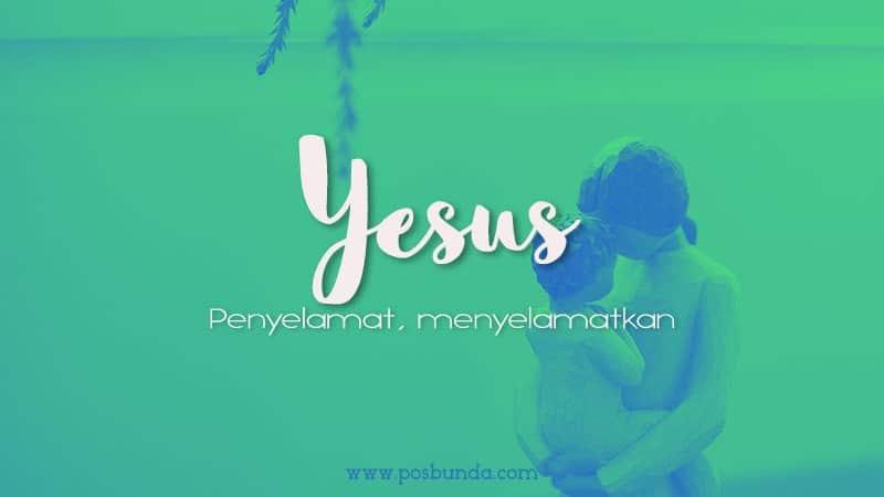 Arti Nama Yesus - Yesus