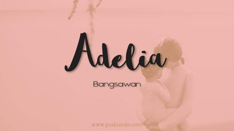 Arti Nama Adelia - Adelia