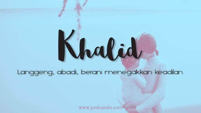 Arti Nama Khalid - Khalid
