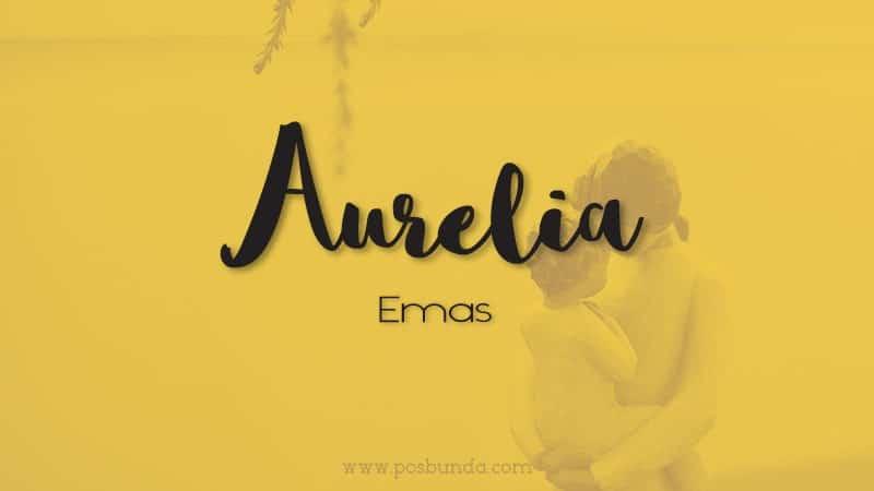 Arti Nama Aurelia - Aurelia