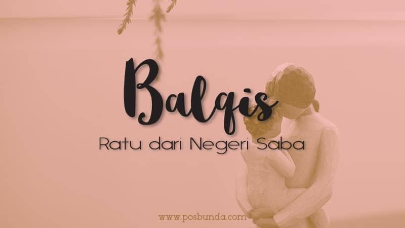 Arti Nama Balqis - Balqis
