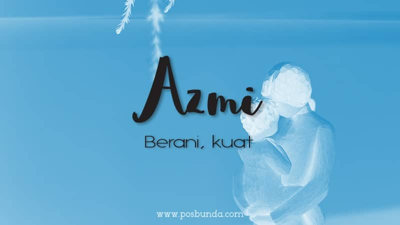 Arti Nama Azmi - Azmi