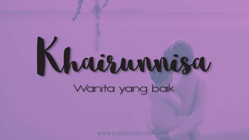 Arti Nama Khairunnisa - Khairunnisa