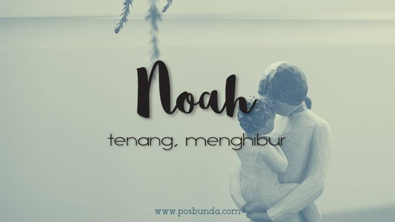 Arti Nama Noah - Noah