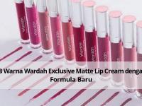 18 Warna Wardah Exclusive Matte Lip Cream dengan Formula Baru