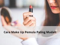 Cara Make Up Pemula Paling Mudah